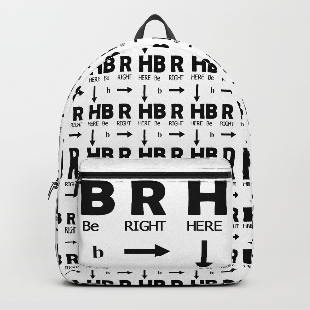 Be Right Here Backpack by Jrtart BKP8421078