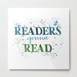 Readers Gonna Read Metal Print