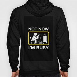 i am busy Hoody