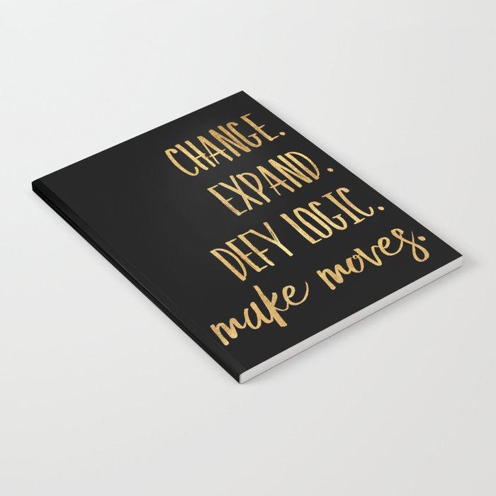 Change. Expand. Defy Logic. Make Moves. Notebook