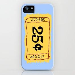 25¢ ticket iPhone Case
