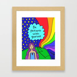 Be patient with yourself. Framed Art Print