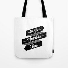 All You Need is Tea Tote Bag
