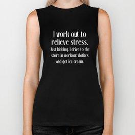 Workout to Relieve Stress Just Kidding Ice Cream Biker Tank