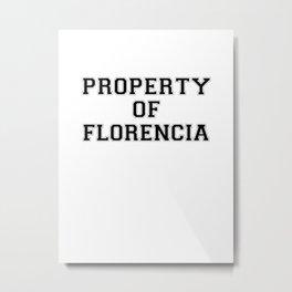 Property of FLORENCIA Metal Print