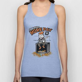 Unique Design All I Work More Pay T-shirt Design For Hardworking People Out There Dollars Cigarette Unisex Tank Top