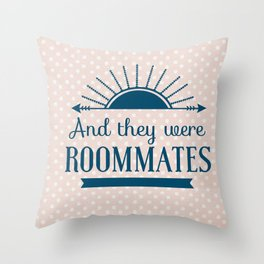 And They Were Roommates (Pink) Throw Pillow