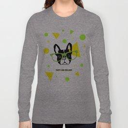 Party and Bullshit - French Bulldog Long Sleeve T-shirt