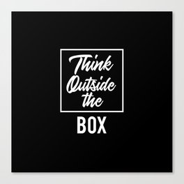 Think Outside the BOX | Art Saying Quotes Canvas Print