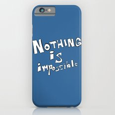Nothing is Impossible iPhone 6s Slim Case