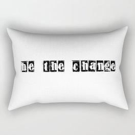 be the change Rectangular Pillow