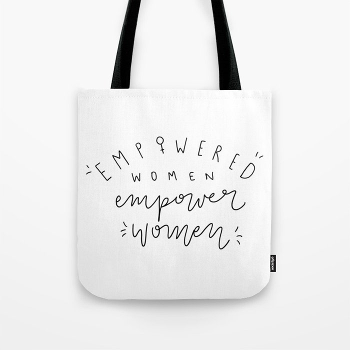 3aec0f41ac Empowered Women Empower Women - Hand Lettering Tote Bag by tylerelise