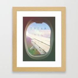 Dream Big ; Aim High Framed Art Print