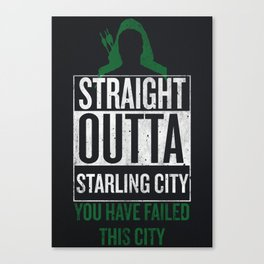 Straight Outta Starling City Canvas Print