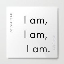 5    | 200219 | Sylvia Plath Quotes Metal Print