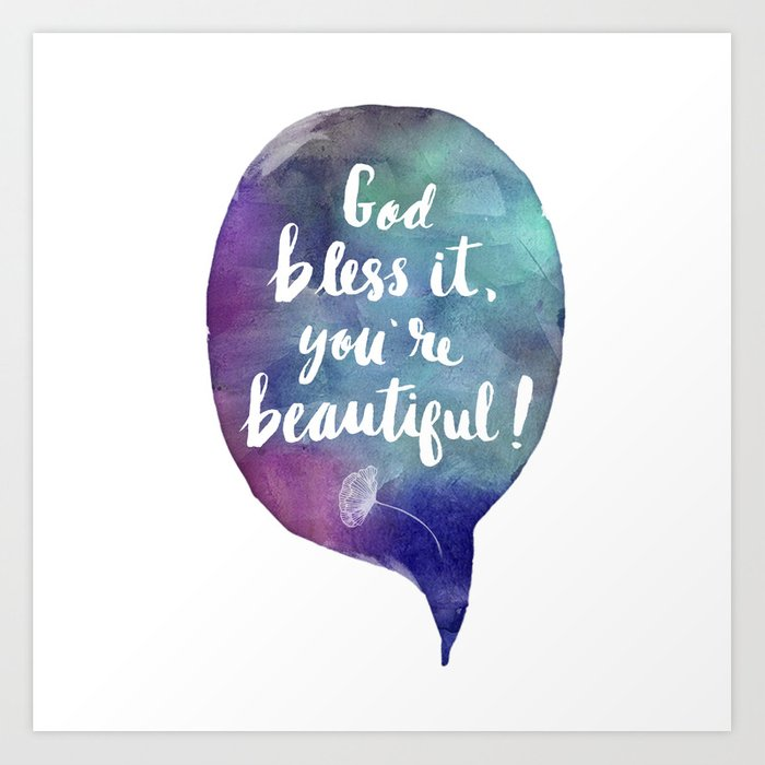 God bless it, you're beautiful! (Valentine Love Note) Art Print