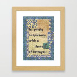 The Weather Today... is Partly Suspicious with a Chance of Betrayal Framed Art Print