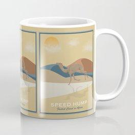 Speed Hump - Fastest Camel in Africa Coffee Mug