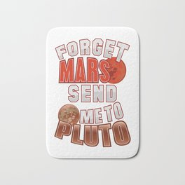 Funny Astronomy | Forget Mars Send Me To Pluto Bath Mat
