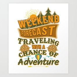 Backpacking Weekend Forecast design Art Print