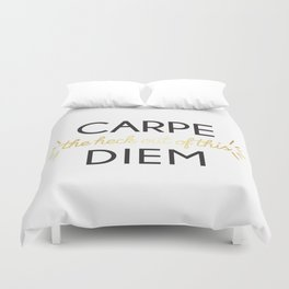 Carpe (the heck out of this) Diem Duvet Cover