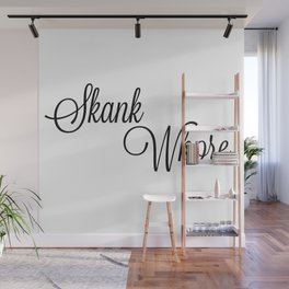 Skank Whore Wall Mural