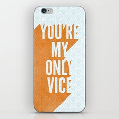 You're My Only Vice iPhone & iPod Skin