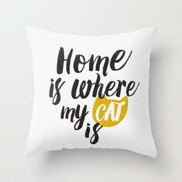 Home is Where My Cat Is (On White) Throw Pillow