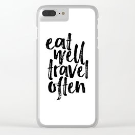 Eat Well Travel Often Print Printable Wall Art Travel quote Life Quotes Modern Wall Art Motivational Clear iPhone Case