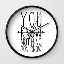 You know nothing Jon.Snow Wall Clock