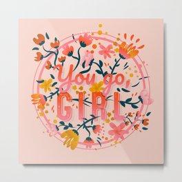 You go, girl - Bubblegum Pink Metal Print