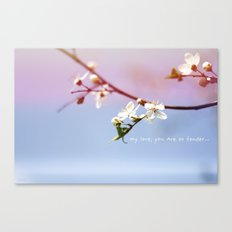 my love, you are so tender... Canvas Print