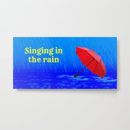 Singing in the Rain Metal Print