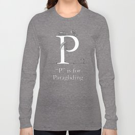 """P"" is for Paragliding Long Sleeve T-shirt"