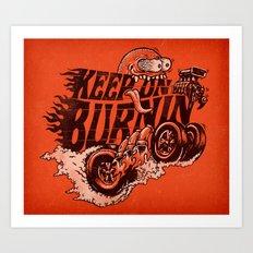 'KEEP ON BURNIN' Art Print