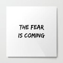 The Fear Is Coming Halloween Holiday Design Metal Print