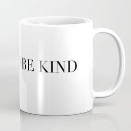 CUEL TO BE KIND Coffee Mug