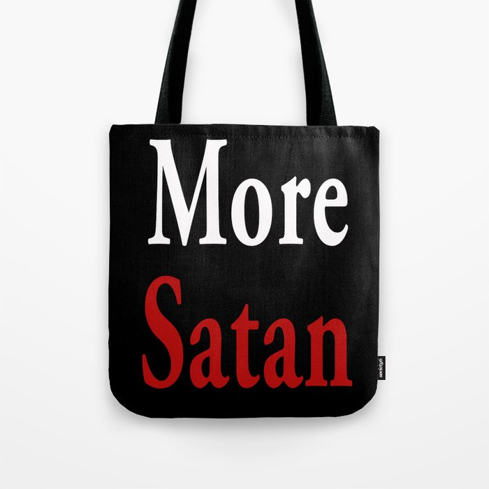 More Satan Tote Bag