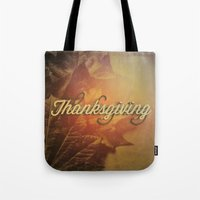 thanksgiving Tote Bags featuring Thanksgiving   by SeraphimChris