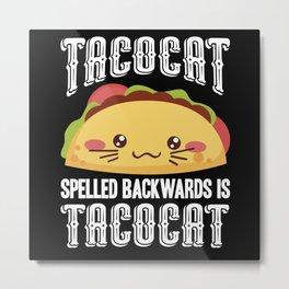 Taco Cat Tacocat Metal Print