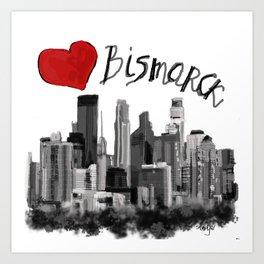 I love Bismarck Art Print