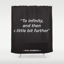 Film Journeys Misquotes: To Infinity, And The A Little Bit Further Shower Curtain
