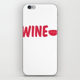 Wine Me Up and Watch Me Go Funny Pun iPhone Skin