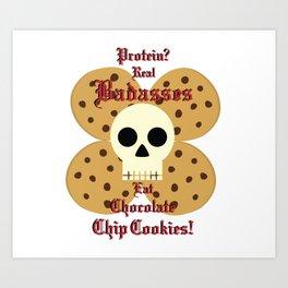Real Badasses Eat Cookies! Art Print