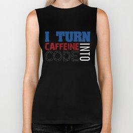 I turn caffeine into code Biker Tank