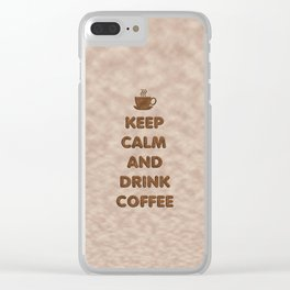 Keep Calm and Drink Coffee Typography Clear iPhone Case