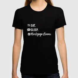 Eat Sleep Mortgage Loans T-shirt