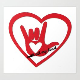 I love you in ASL (with all my heart) Art Print