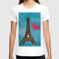 eiffel T-shirts featuring Eiffel by Daniela Marti