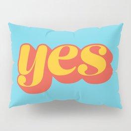 Affirmative Pillow Sham